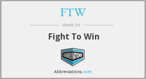 FTW - Fight To Win