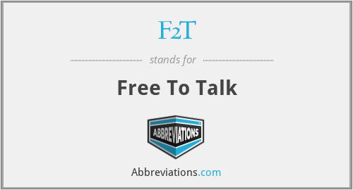 F2T - Free To Talk