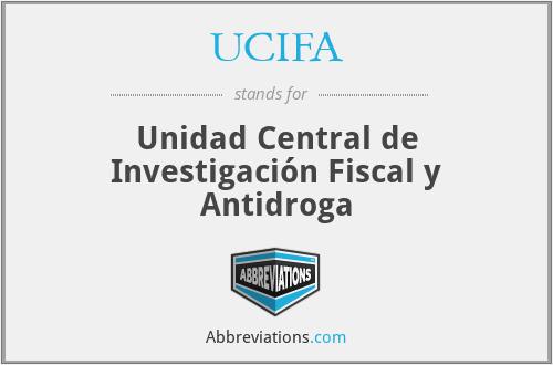 UCIFA - Unidad Central de Investigación Fiscal y Antidroga
