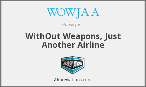What does WOWJAA stand for?