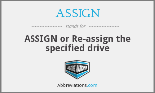 ASSIGN - ASSIGN or Re-assign the specified drive