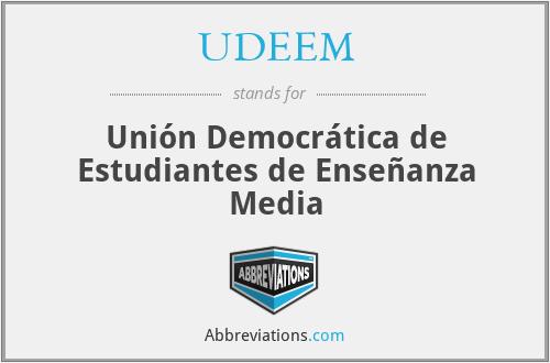 UDEEM - Unión Democrática de Estudiantes de Enseñanza Media