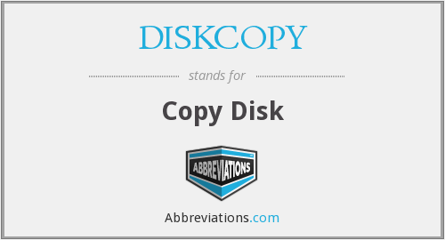 What does DISKCOPY stand for?