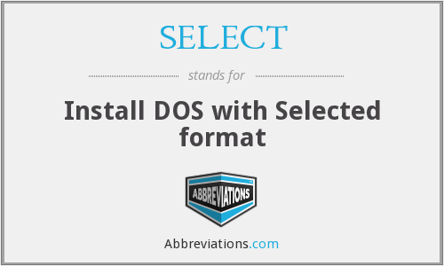 SELECT - Install DOS with Selected format