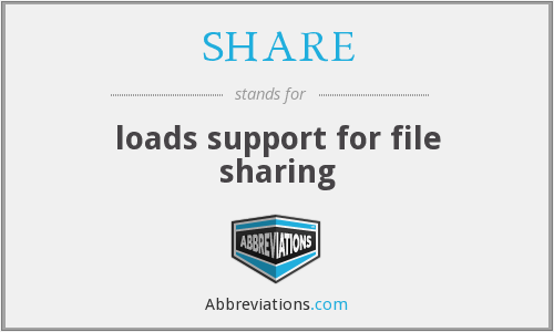 SHARE - loads support for file sharing