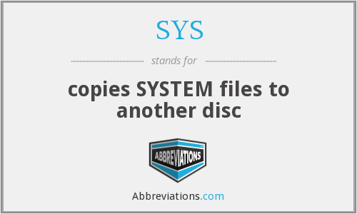 SYS - copies SYSTEM files to another disc