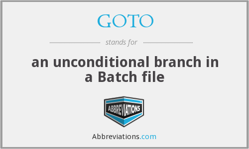 GOTO - an unconditional branch in a Batch file