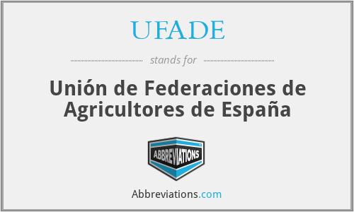 UFADE - Unión de Federaciones de Agricultores de España