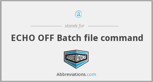 @ - ECHO OFF Batch file command