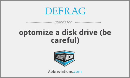 What does DEFRAG stand for?