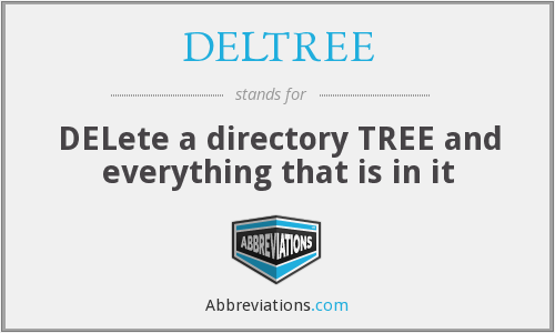 DELTREE - delete a directory and everything that is in it (DANGER!)