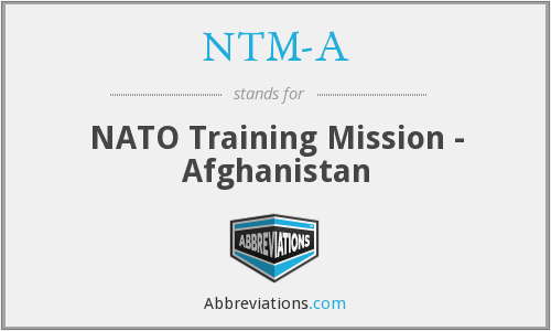 NTM-A - NATO Training Mission - Afghanistan
