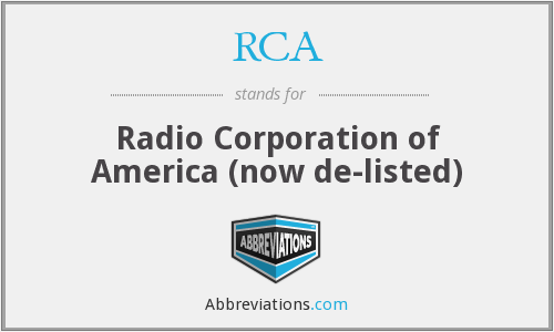 RCA - Radio Corporation of America (now de-listed)