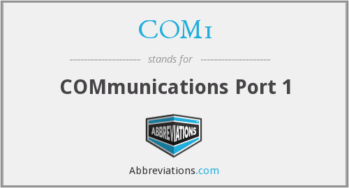 COM1 - COMmunications Port 1