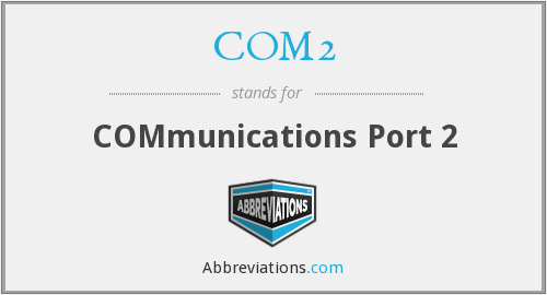 COM2 - COMmunications Port 2