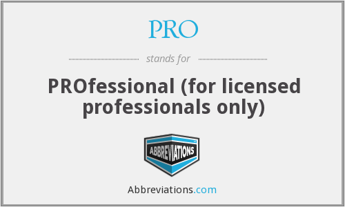 PRO - PROfessional (for licensed professionals only)