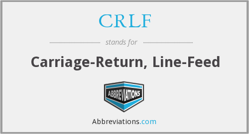 CRLF - Carriage-Return, Line-Feed