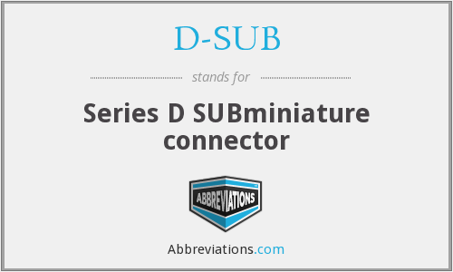 D-SUB - Series D SUBminiature connector