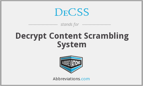 DeCSS - Decrypt Content Scrambling System