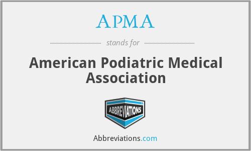 APMA - American Podiatric Medical Association