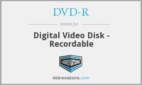 DVD-R - Digital Video Disk - Recordable