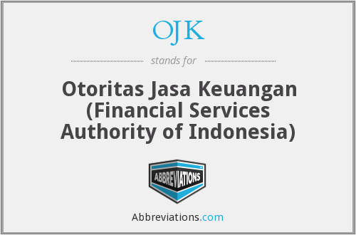 OJK - Otoritas Jasa Keuangan (Financial Services Authority of Indonesia)