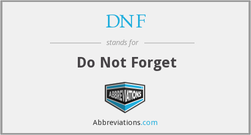 DNF - Do Not Forget