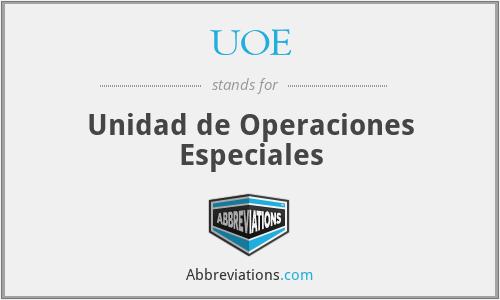 UOE - Unidad de Operaciones Especiales