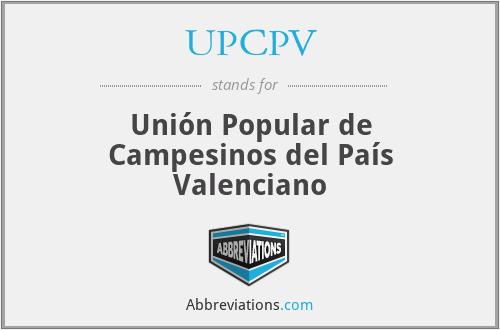 UPCPV - Unión Popular de Campesinos del País Valenciano