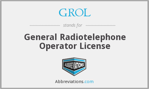 GROL - General Radiotelephone Operator License