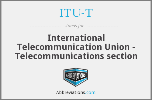 What does ITU-T stand for?