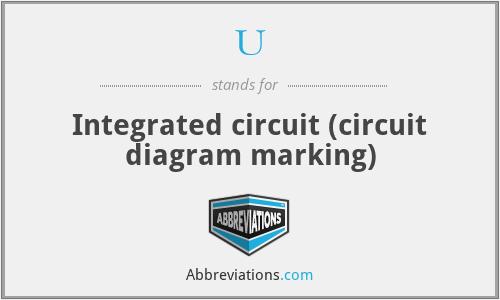 U - Integrated circuit (circuit diagram marking)
