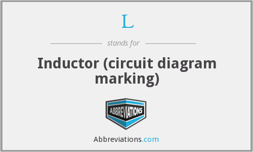 L - Inductor (circuit diagram marking)