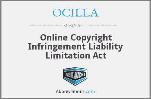 OCILLA - Online Copyright Infringement Liability Limitation Act