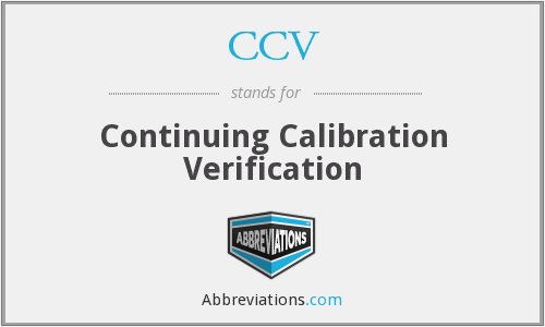 CCV - Continuing Calibration Verification