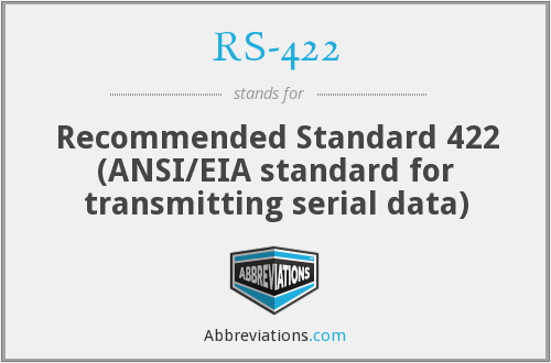 RS-422 - Recommended Standard 422 (ANSI/EIA standard for transmitting serial data)