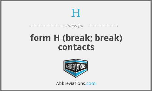 H - form H (break; break) contacts