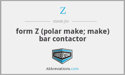 Z - form Z (polar make; make) bar contactor