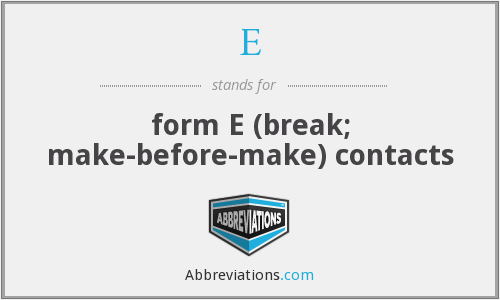 E - form E (break; make-before-make) contacts