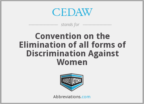 CEDAW - Convention on the Elimination of all forms of Discrimination Against Women