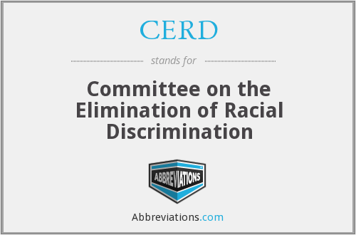 CERD - Committee on the Elimination of Racial Discrimination