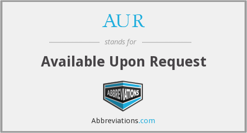 AuR - Available upon Request