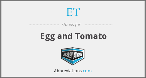 ET - Egg and Tomato