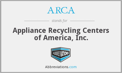 ARCA - Appliance Recycling Centers of America, Inc.