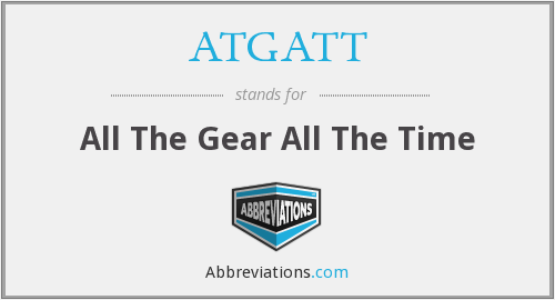 ATGATT - All The Gear All The Time
