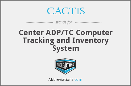 CACTIS - Center ADP/TC Computer Tracking and Inventory System