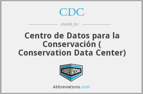 CDC - Centro de Datos para la Conservación ( Conservation Data Center)