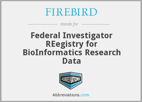 FIREBIRD - Federal Investigator REegistry for BioInformatics Research Data