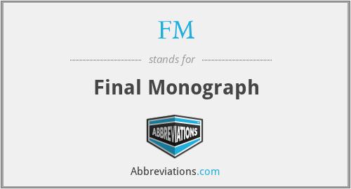 FM - Final Monograph