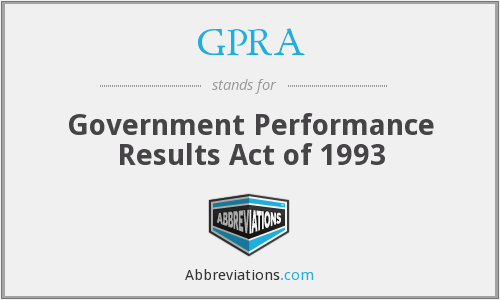 GPRA - Government Performance Results Act of 1993